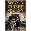 Second Street Station: A Mary Handley Mystery (       UNABRIDGED) by Lawrence H. Levy Narrated by Cassandra Campbell