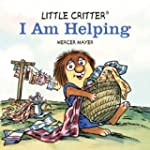 Little Critter� I Am Helping