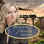 Lucy's Journey Home: Hunter's Ridge, Book 1 | Maggie Ryan