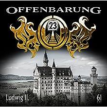 Ludwig II. (Offenbarung 23, 61) Hörspiel von Catherine Fibonacci Gesprochen von: Alex Turrek, Marie Bierstedt, Jaron Löwenberg, Peter Flechtner