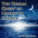 The Dream Quest of Unknown Kadath Audiobook by H.P. Lovecraft Narrated by Jim Roberts