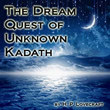 The Dream Quest of Unknown Kadath (       UNABRIDGED) by H.P. Lovecraft Narrated by Jim Roberts