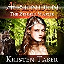 Aerenden: The Zeiihbu Master, Aerenden, Book 3 Audiobook by Kristen Taber Narrated by Karen Savage