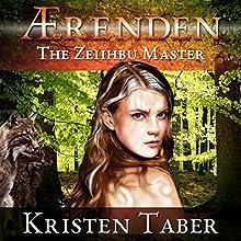 Aerenden: The Zeiihbu Master, Aerenden, Book 3 (       UNABRIDGED) by Kristen Taber Narrated by Karen Savage