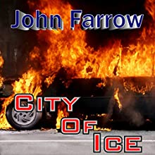 City of Ice (       UNABRIDGED) by John Farrow Narrated by Steve Scherf