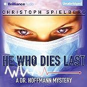 He Who Dies Last: Dr. Hoffmann, Book 2 | Christoph Spielberg