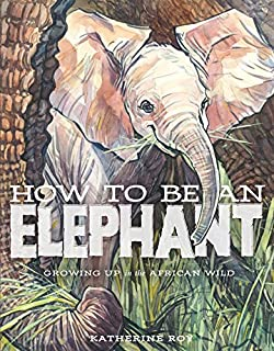 Book Cover: How to Be an Elephant