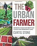 img - for The Urban Farmer: Growing Food for Profit on Leased and Borrowed Land book / textbook / text book