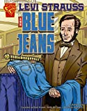 Levi Strauss and Blue Jeans (Inventions and Discovery series) (Graphic Library: Inventions and Discovery)
