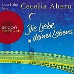 Die Liebe deines Lebens | Cecelia Ahern