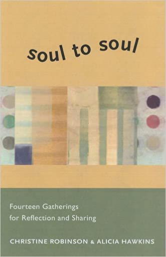 Soul to Soul: Fourteen Gatherings for Reflection and Sharing