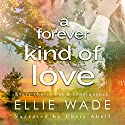 A Forever Kind of Love: Choices Series Book 2 (       UNABRIDGED) by Ellie Wade Narrated by Chris Abell, Caitlin Kelly