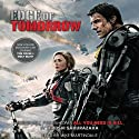 Edge of Tomorrow (Movie Tie-in Edition): All You Need Is Kill (       UNABRIDGED) by Hiroshi Sakurazaka Narrated by Mike Martindale