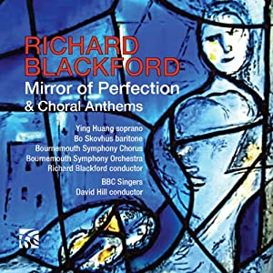 Richard Blackford Mirror of Perfection and Choral Anthems