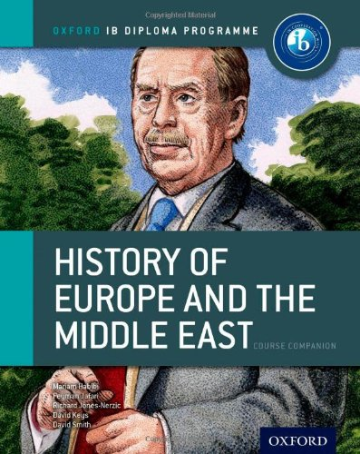 Ib History Of Europe & The Middle East: Course Book: Oxford Ib Diploma Program