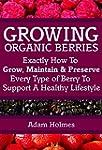 Growing Organic Berries: Exactly How...