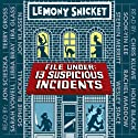 File Under: 13 Suspicious Incidents: All the Wrong Questions (       UNABRIDGED) by Lemony Snicket Narrated by Jon Scieszka, Terry Gross, Sarah Vowell, Libba Bray, Ira Glass, Jon Klassen, Holly Black, Rachel Maddow, Stephin Merritt