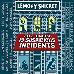 File Under: 13 Suspicious Incidents: All the Wrong Questions | [Lemony Snicket]