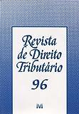 Revista De Direito Tributario - N. 96 - 9788599991954