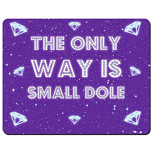 the-only-way-is-small-dole-premium-mouse-mat-5mm-thick
