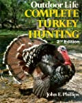 Outdoor Life's Complete Turkey Hunting