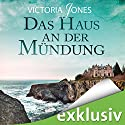 Das Haus an der Mündung Audiobook by Victoria Jones Narrated by Tanja Fornaro