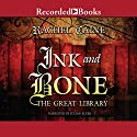 Ink and Bone: The Great Library (       UNABRIDGED) by Rachel Caine Narrated by Julian Elfer