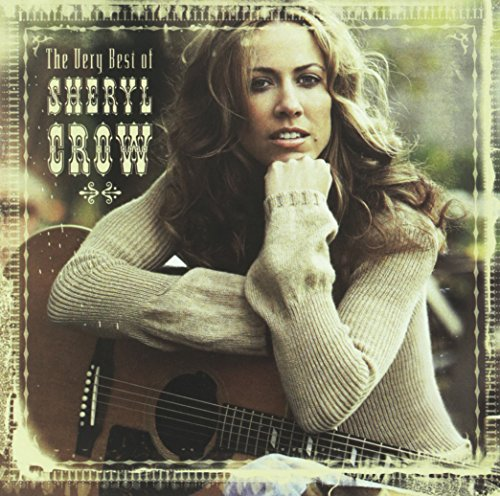 Sheryl Crow - The Very Best of() - Zortam Music
