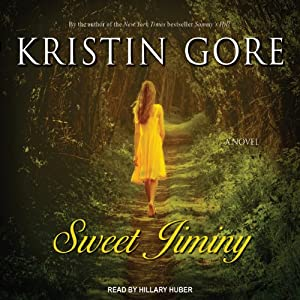 Sweet Jiminy: A Novel | [Kristin Gore]