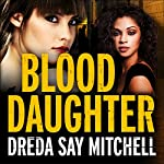 Blood Daughter: Flesh and Blood Trilogy, Book 3 | Dreda Say Mitchell