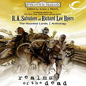 Realms of the Dead: A Forgotten Realms Anthology (       UNABRIDGED) by Susan Morris (editor), R.A. Salvatore, Ed Greenwood, Richard Baker, Bruce R. Cordell Narrated by Jessica Peterson