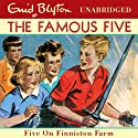 Famous Five: 18: Five On Finniston Farm Audiobook by Enid Blyton Narrated by Sarah Greene
