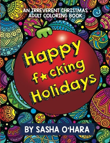 Happy Fcking Holidays An Irreverent Christmas Adult