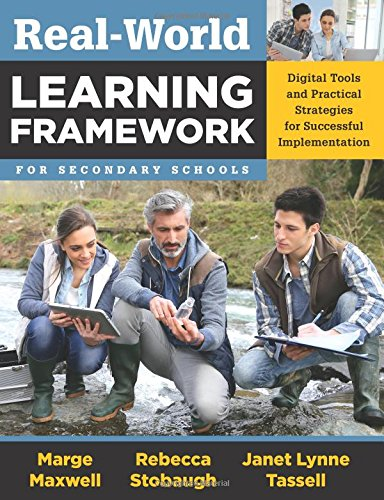 Real-world Learning Framework for Secondary Schools: Digital Tools and Practical Strategies for Successful Implementatio