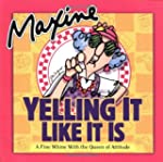 Maxine: Yelling It Like It Is: A Fine...