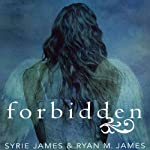 Forbidden | Syrie James,Ryan M. James