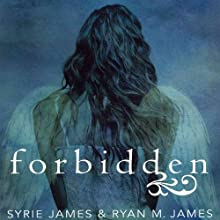 Forbidden (       UNABRIDGED) by Syrie James, Ryan M. James Narrated by Holly Fielding