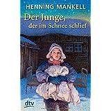 """Der Junge, der im Schnee schliefvon """"Henning Mankell"""""""
