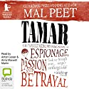 Tamar Audiobook by Mal Peet Narrated by Anton Lesser, Anna Maxwell Martin