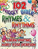 102 Wiggly Bible Rhymes and Rhythms: Bible Learning Activities for Young Children