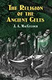 img - for The Religion of the Ancient Celts (Celtic, Irish) book / textbook / text book