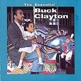 The Essential Buck Clayton Buck Clayton