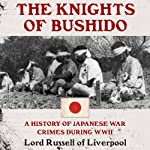 The Knights of Bushido: A History of Japanese War Crimes During World War II |  Lord Russell of Liverpool