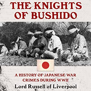 The Knights of Bushido: A History of Japanese War Crimes During World War II | [Lord Russell of Liverpool]