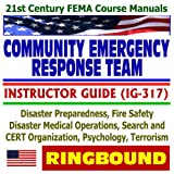 echange, troc Federal Emergency Management Agency (FEMA) - 21st Century FEMA Course Manuals - Community Emergency Response Team (CERT) Instructor Guide (IG-317), Disaster Preparedness, F