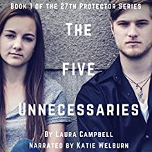 The Five Unnecessaries: The 27th Protector, Book 1 Audiobook by Laura Campbell Narrated by Katie Welburn
