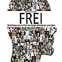 Frei (Selbstbewusst und frei von Angst teilnehmen am Leben) Hörbuch von Marek Piechaczek Gesprochen von: Marek Piechaczek