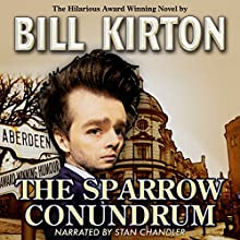 The Sparrow Conundrum (       UNABRIDGED) by Bill Kirton Narrated by Stan Chandler