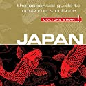 Japan - Culture Smart!: The Essential Guide to Customs & Culture Audiobook by Paul Norbury Narrated by Peter Noble