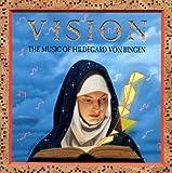 Vision / The Music Of Hildegard Von Bingen